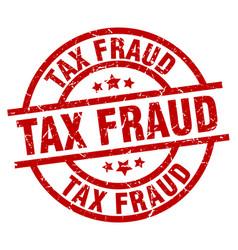 Tax fraud round red grunge stamp vector