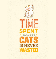 Time spent with cats is never wasted cute and vector