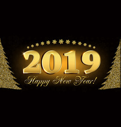 2019 happy new year flyers and greetings card or vector image