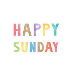 colorful watercolor on happy sunday text vector image