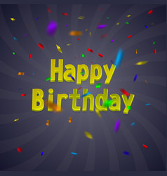 birthday card with colorful confetti on dark vector image