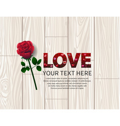 Love text with element rose on wood vector