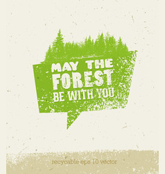 may the forest be with you creative eco vector image