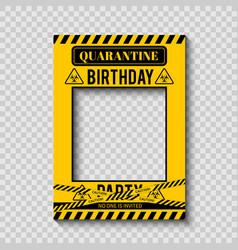 Quarantine birthday party photo booth frame vector