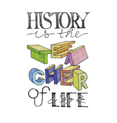 History is teacher life vector