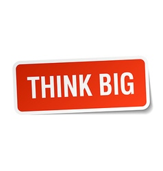 Think big red square sticker isolated on white vector