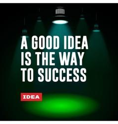 Idea concept A good idea is the way to success vector image