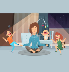 Meditation mother calm woman and crazy children vector