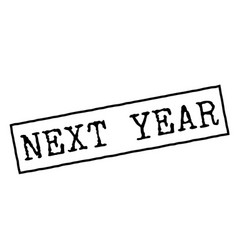 Next year black rubber stamp vector