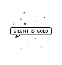 Silent is gold in speech bubble 8 bit pixel art vector