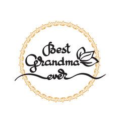 best grandma ever handwritten lettering vector image