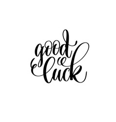 Good luck hand lettering inscription positive vector