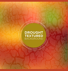 Warm grunge background with drought texture vector