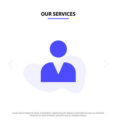Our services administrator man user solid glyph vector