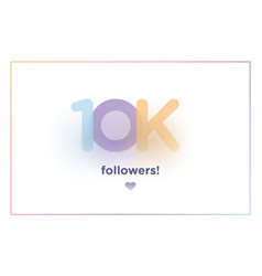 10k or 10000 followers thank you colorful vector