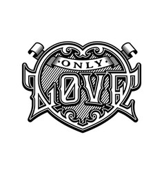 Only love vintage decorative symbol vector