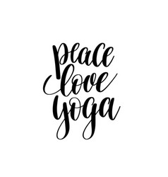 Peace love yoga black and white hand lettering vector