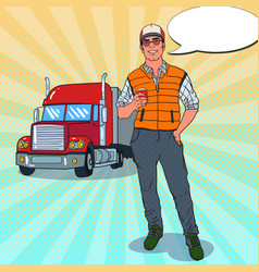 Pop art happy trucker standing in front of a truck vector