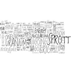 Why is eric sprott a uranium bull text word cloud vector
