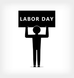 a man with a poster with the inscription labor day vector image