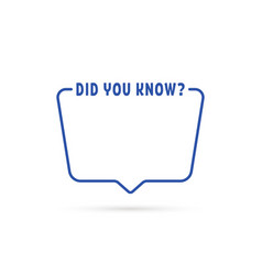 Did you know blue linear frame vector