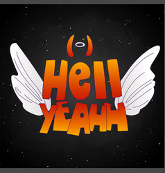 Hell yeah cute cartoon lettering with angel wings vector