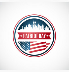 patriot day badge template september 11th vector image