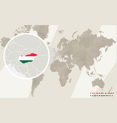 Zoom on hungary map and flag world map vector