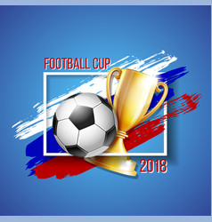 football 2018 world championship cup background vector image