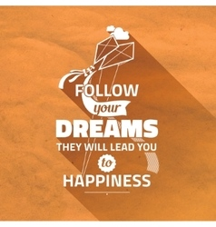 Typography Cute Poster Follow your DREAMS vector