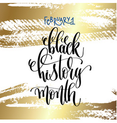 february 1 - black history month - hand lettering vector image