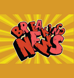 breaking news old inscription vector image