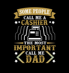 call me dad father day quote and saying vector image