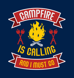 campfire is calling and i must go vector image