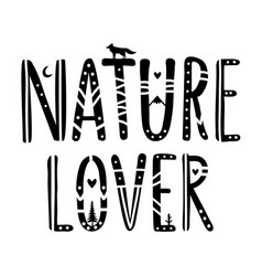 with lettering words - nature lover black vector image