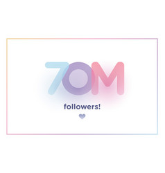 70m or 70000000 followers thank you colorful vector