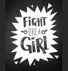 Fight like a girl chalk lettering poster vector