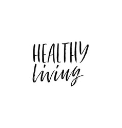 healthy living hand drawn dry brush lettering vector image