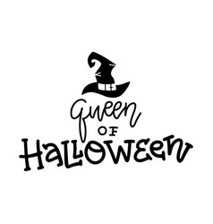 queen halloween quote modern hand drawn script vector image