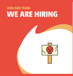 Join our team busienss company danger board we vector