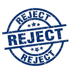 Reject blue round grunge stamp vector