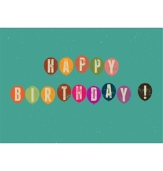 Happy Birthday Typographical retro Birthday Card vector image
