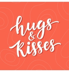 Hugs and Kisses hand drawn brush lettering vector image vector image