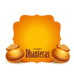 Happy dhanteras card design with text space vector