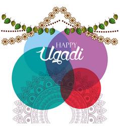 happy ugadi card watercolor circles floral garland vector image