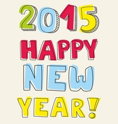 Happy New Year 2015 hand drawn wishes vector image