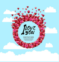 I love you with love circle on sky background vector