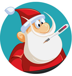 Sick santa claus with thermometer in his mouth vector
