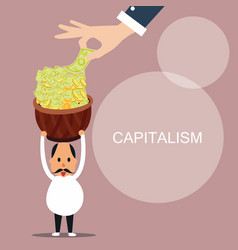capitalism man bring lot of money capital concept vector image vector image