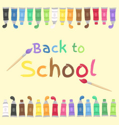 back to school paint tubes and brush art supplies vector image